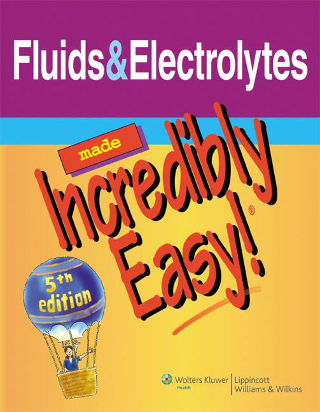 Fluids Amp Electrolytes Made Incredibly Easy Ebook Rental