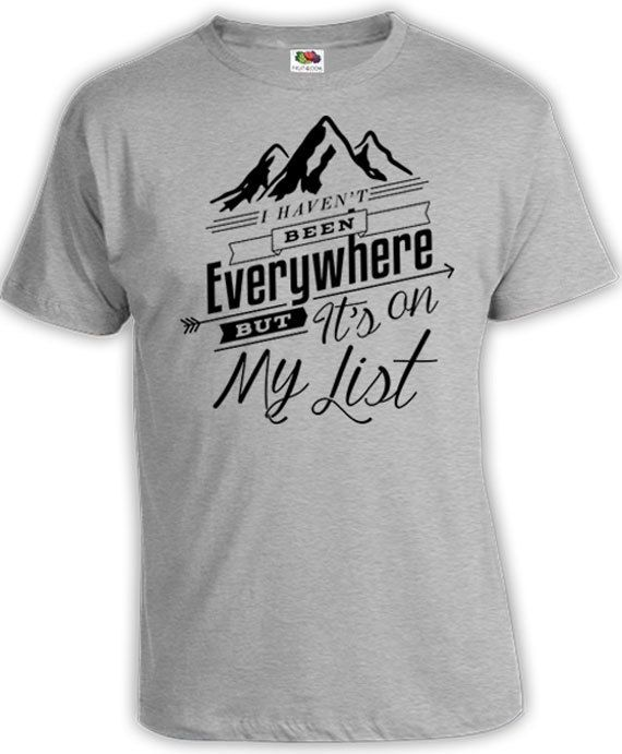 822c867d2cf4 Funny Mountain T Shirt Adventure Shirt Mountain Clothing Outdoor Gifts I  Haven t Been Everywhere But