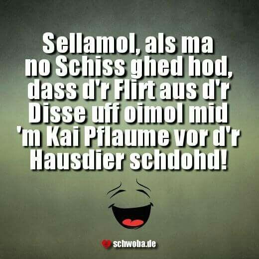Schwäbische Sprüche Lustig | Flirt Disco Kaipflaume Schiss Schwabisch Schwaben Schwoba