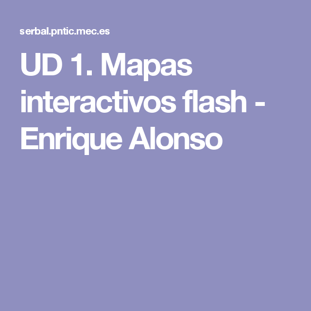 Ud 1 Mapas Interactivos Flash Enrique Alonso Sociales 6º Mapa