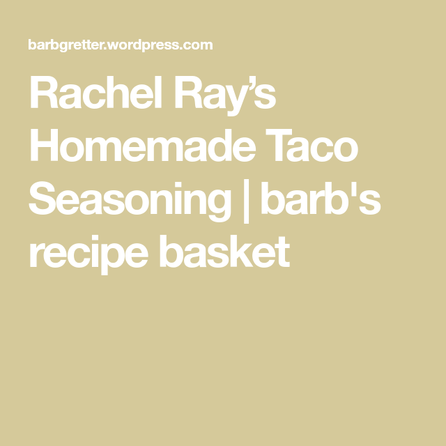 Rachel Ray's Homemade Taco Seasoning