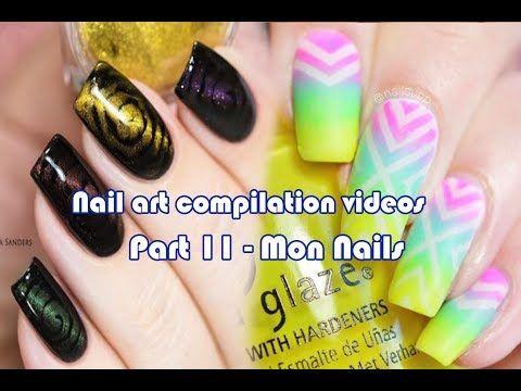 Nail Art Compilation Videos Part 10 Mon Nails Youtube Nails