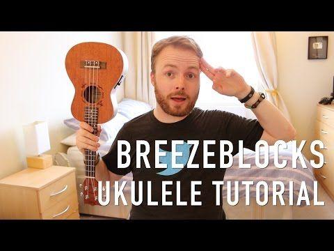 Breezeblocks Alt J Ukulele Tutorial Youtube Ukulele