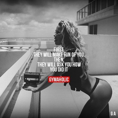 Photo of Erstens werden sie sich über dich lustig machen. Dann werden sie fragen, wie Sie es getan haben. #Motivati …