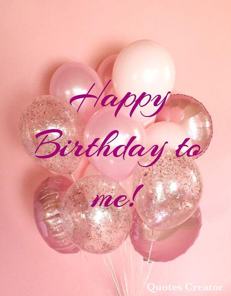 I Love Me Happy Birthday Qoutes Happy Birthday Images Happy Birthday Wallpaper