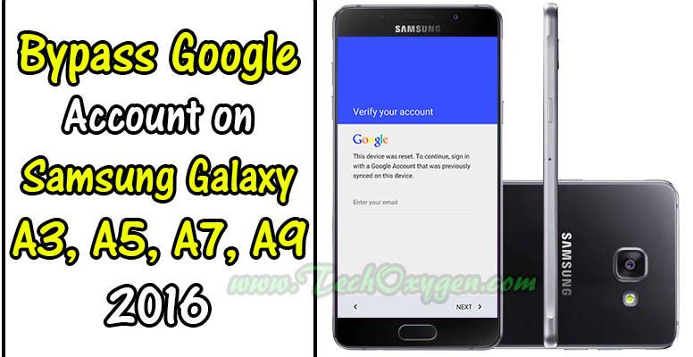 Bypass Google Account on Samsung Galaxy A3, A5, A7, A9 2016