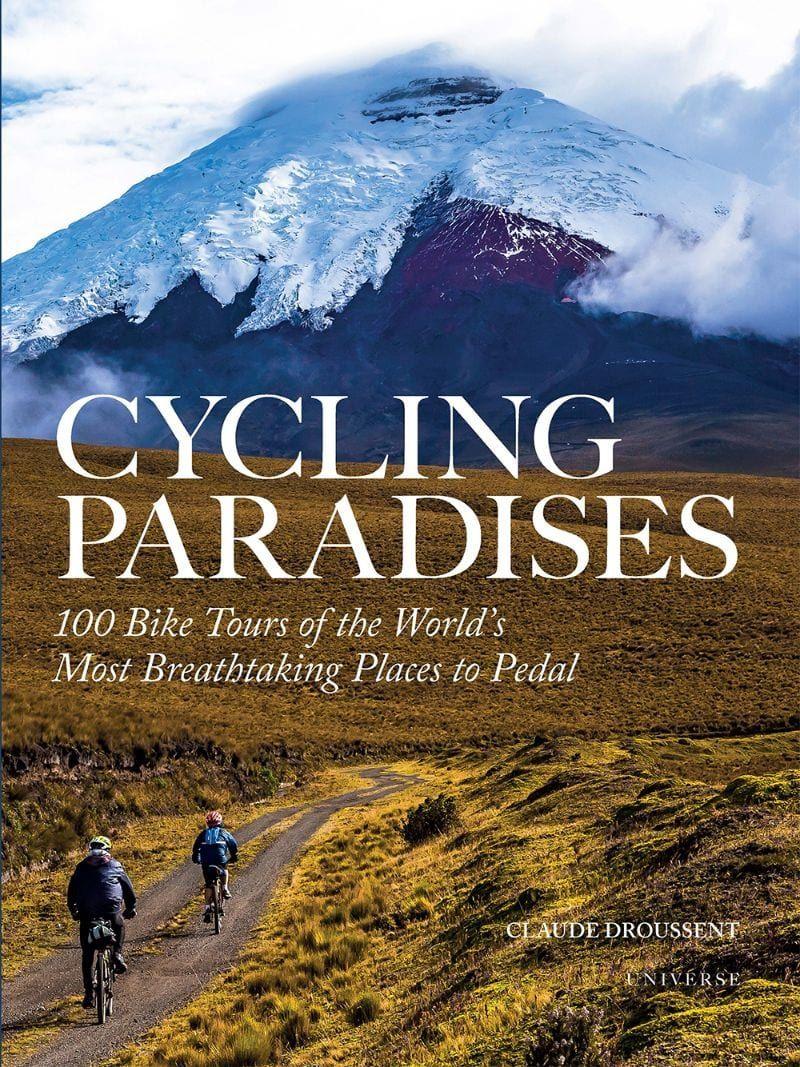 Rizzoli cycling paradises 100 bike tours of the worlds