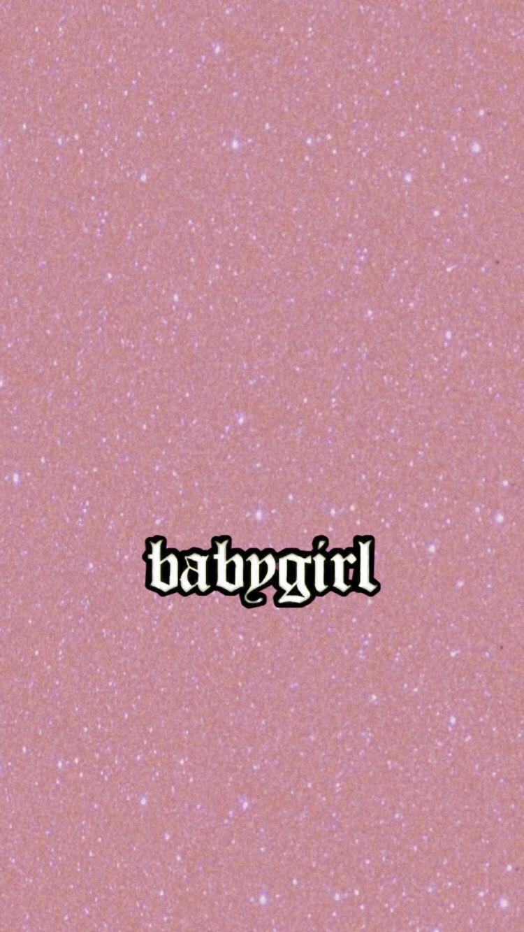 Baby Girl Aesthetic Sassy Wallpaper Iphone Wallpaper Glitter Wallpaper Iphone Cute