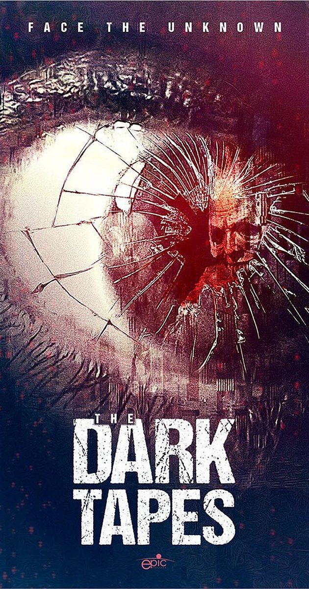 The Dark Tapes (2017) - IMDb | Horror movies I want to see