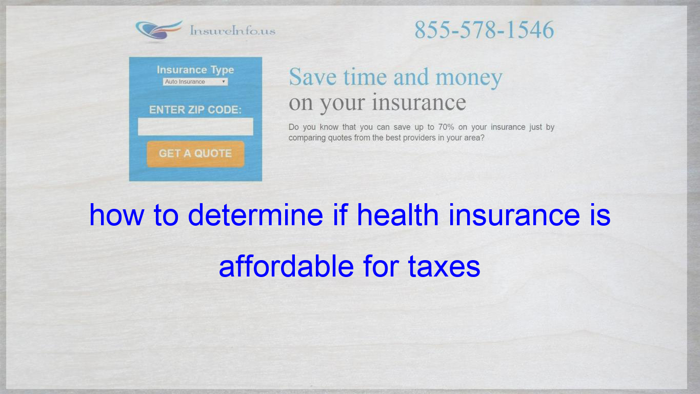 how to determine if health insurance is affordable for ...