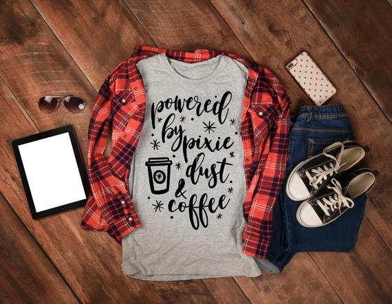 6017512e ADULT - Disney powered by pixie dust & coffee, pixie dust shirt, disney coffee  shirt, coffee gift -