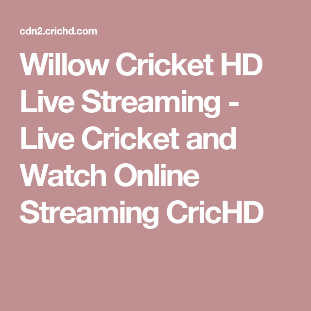Willow Cricket HD Live Streaming