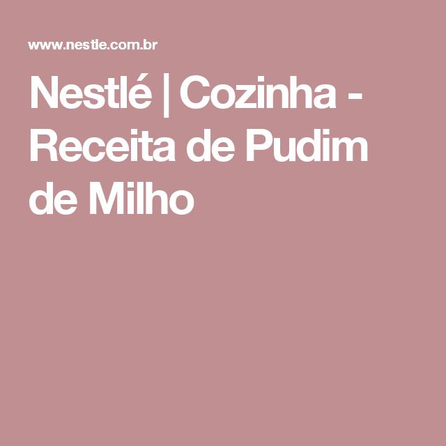 Nestlé   Cozinha - Receita de Pudim de Milho