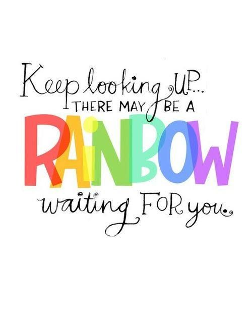 Keep Looking Up Quotes For Kids Rainbow Quote Inspirational Quotes