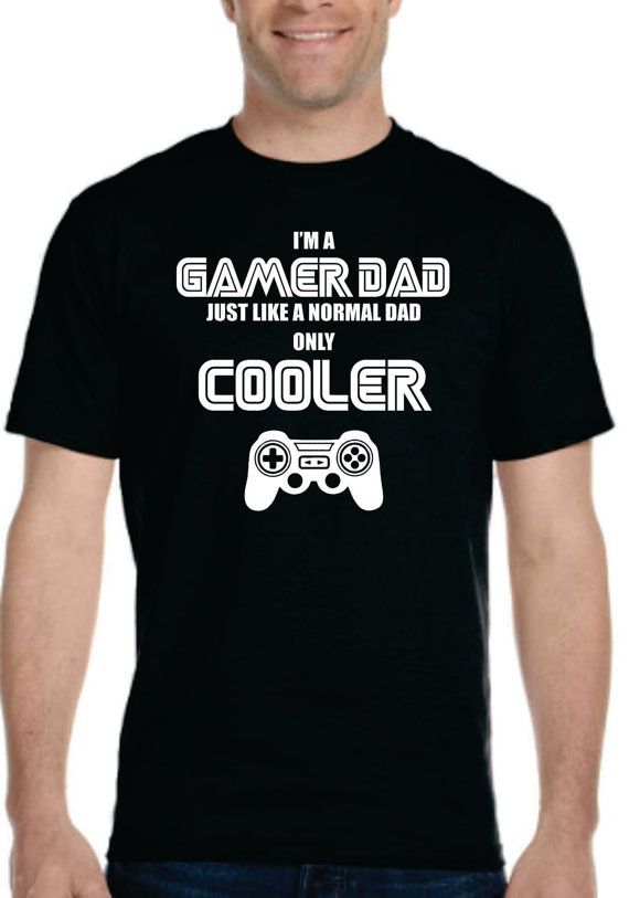 446f9d8f I'm a GAMER DAD just like a normal dad only COOLER. Unique Father's day  gift. Geek Gamer T-shirt.