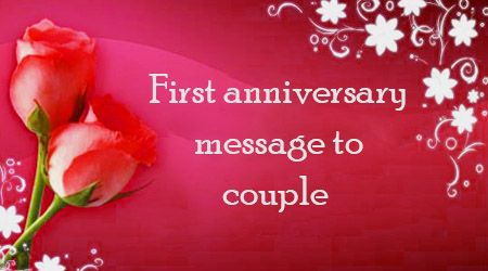 First Anniversary Message To Couple Anniversary Message First Anniversary Messages First Anniversary Quotes