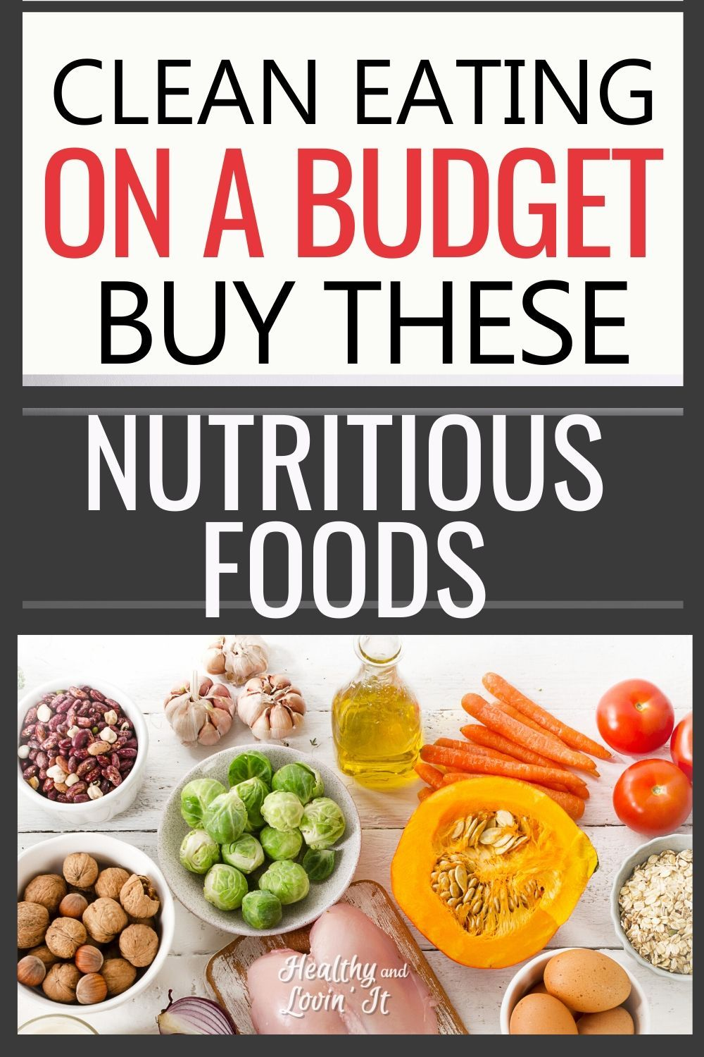 8 Tips For Clean Eating On A Budget The Most Nutritious Foods For Cheap Most Nutritious Foods Nutritious Meals Healthy Groceries