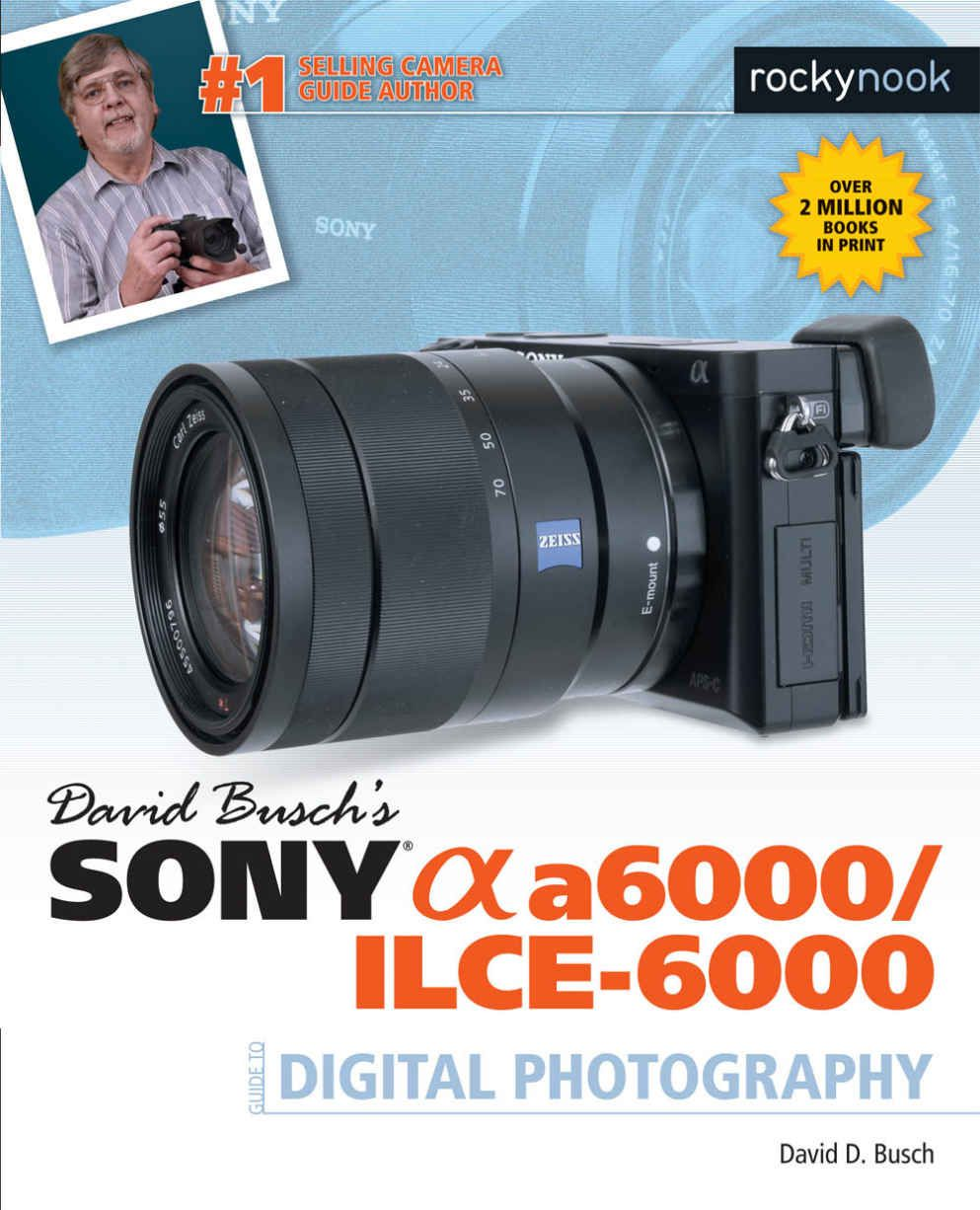 The best-selling and universally-praised bible for the Sony Alpha a6000 is finally back in print! David Busch's Sony a6000 Guide to Digital Photography is your all-in-one resource and reference for the Sony Alpha a6000, and now it's available in both printed and ebook form from Rocky Nook