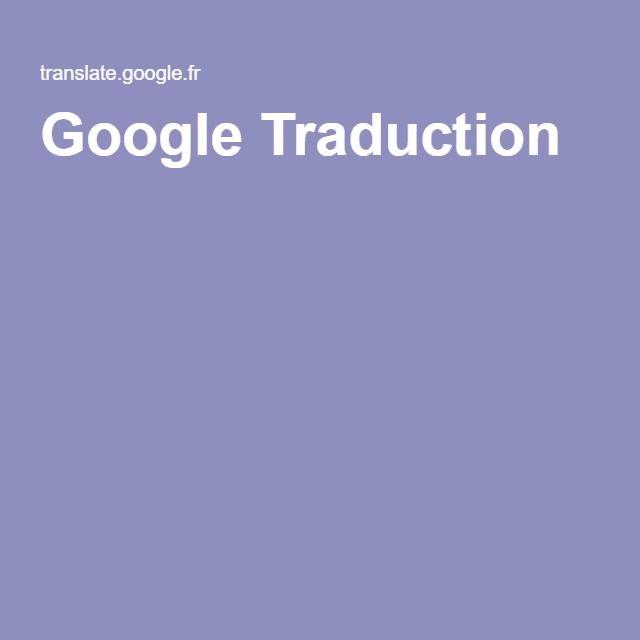 Google Traduction Google Traduction Google