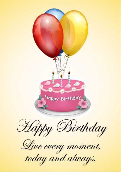 Happy Birthday Live Every Moment Today And Always Free Printable Cards