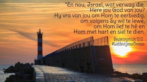 """""""En nou, Israel, wat verwag die Here jou God van jou? Hy vra van jou om Hom te eerbiedig, om volgens sy wil te lewe, om Hom lief te hê en Hom met hart en siel te dien. Deut 10:12 #lief #hart #siel #Here #God #Jesus #JesusChristus #LiefdevirJesusChristus ♡"""