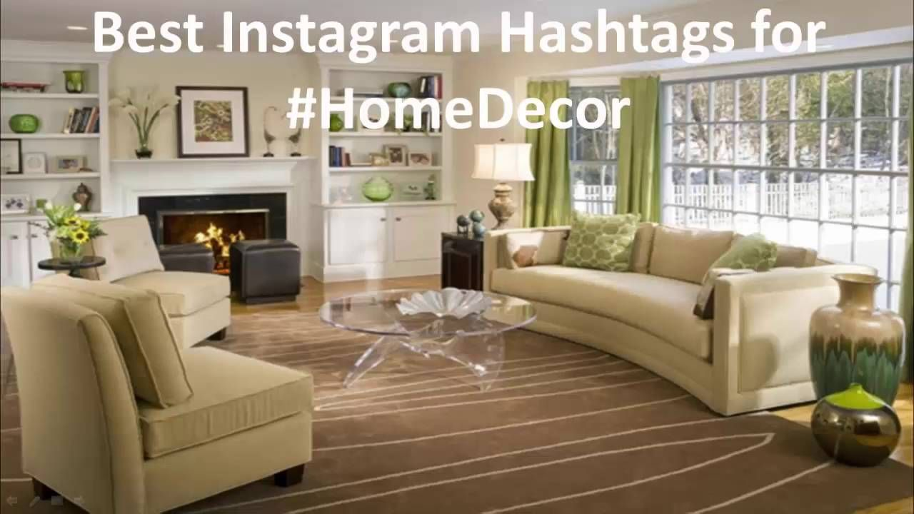 Best Instagram Hashtags For Home Decor & Interior Design Tags For