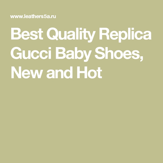 2cc2341808d43 Best Quality Replica Gucci Baby Shoes