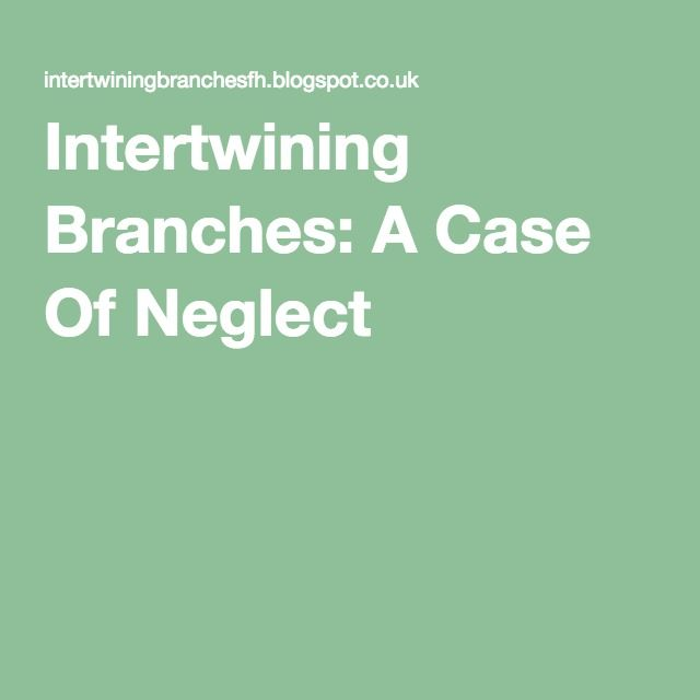 Intertwining Branches: A Case Of Neglect