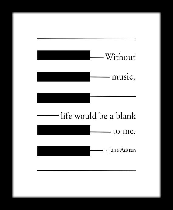 Jane Austen Music Quote Black and White Piano by