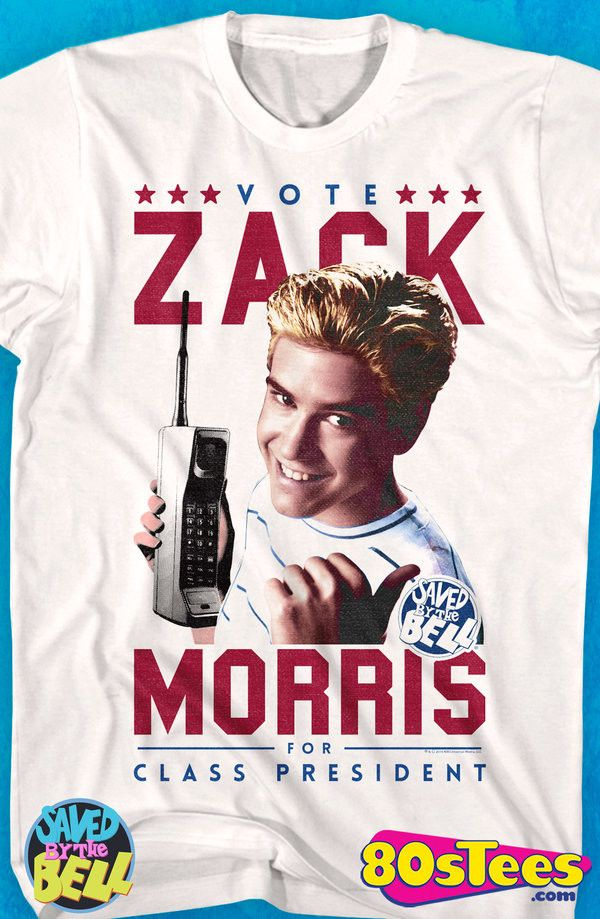 Zack Morris For Class President Saved By The Bell T-Shirt in 2018 ...