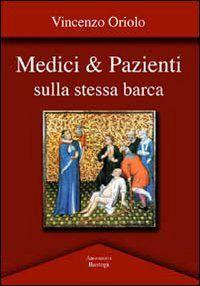Prezzi e Sconti: #Medici and pazienti sulla stessa barca vincenzo  ad Euro 15.20 in #Libri #Libri