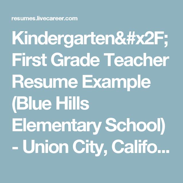 Kindergarten/First Grade Teacher Resume Example (Blue Hills Elementary School)