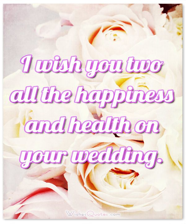 Wedding Wishes Quotes Fascinating Romantic Wedding Wishes And Heartfelt Cards For A Newly Married