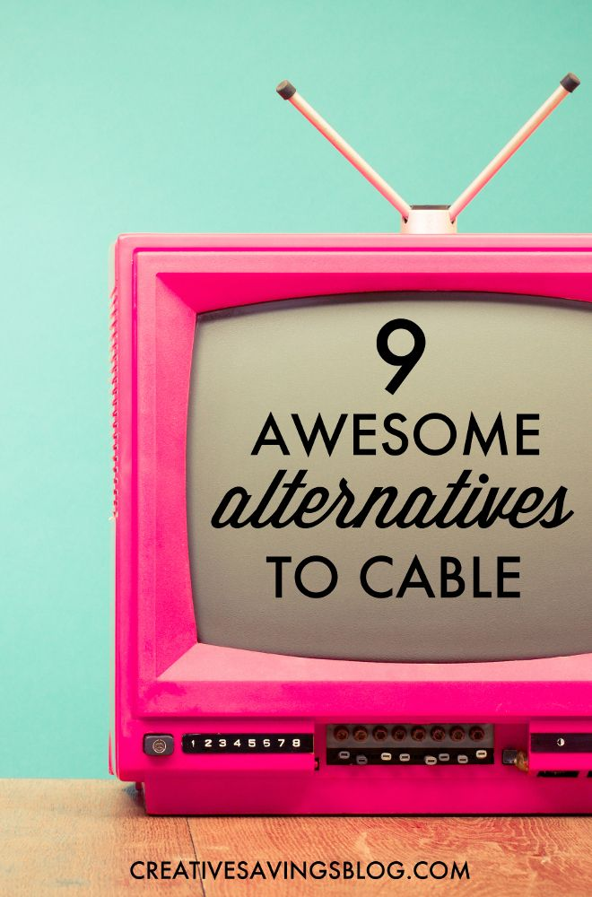 9 Awesome Alternatives To Cable