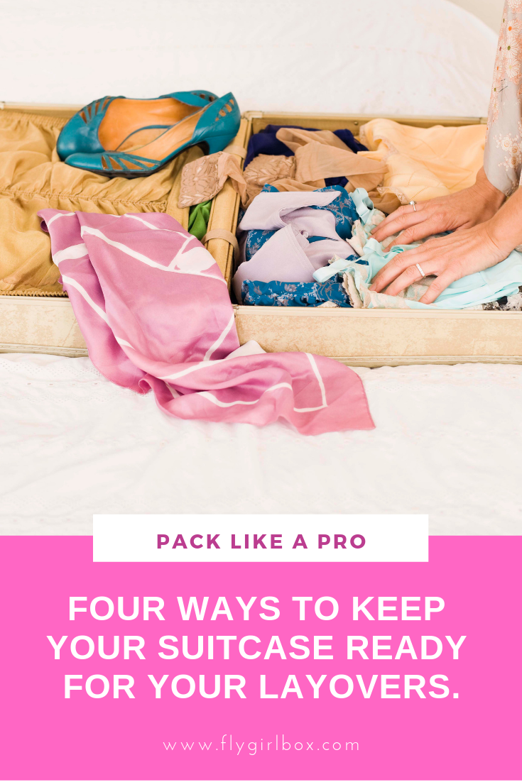 Pack like a Pro! Four ways to keep your suitcase ready for your layovers.  #packingtips #flightattendantlife #travelhacks #packlikeapro