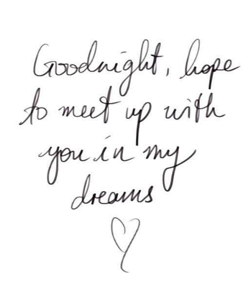 Goodnight My Love Quotes Interesting Goodnight See You In My Dreams Love Love Quotes Quotes Quote Love