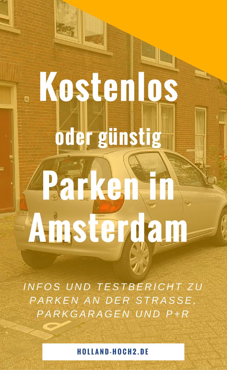 Parken in Amsterdam: So parkt ihr günstig bis kostenlos #holidaytrip