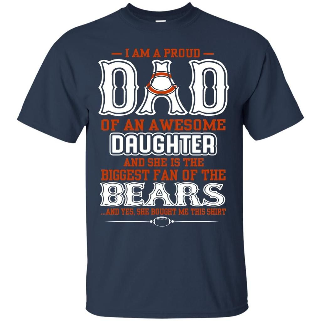 superior quality 03cbc 23c9a Proud Of Dad Of An Awesome Daughter Chicago Bears T Shirts ...