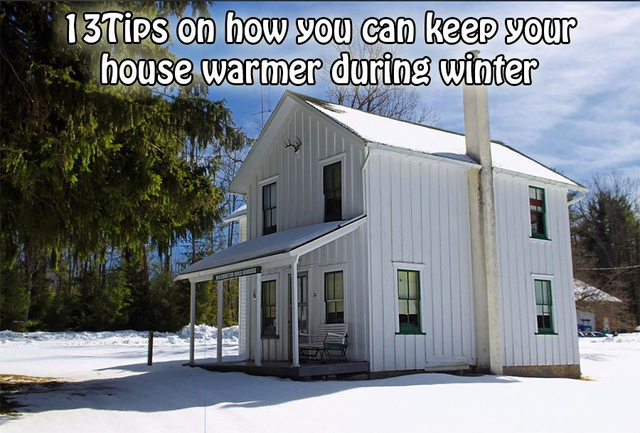 13 Tips on how you can keep your house warmer during ...