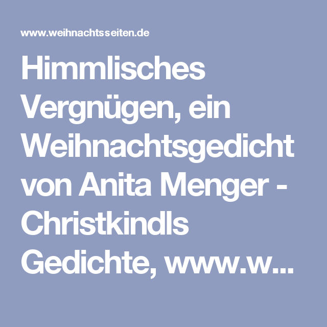 Himmlisches Vergnügen, ein Weihnachtsgedicht von Anita Menger - Christkindls Gedichte, www.weihnachtsseiten.de