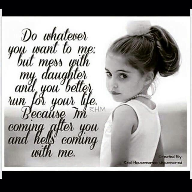 Mess with my daughter | M3ANGLS | Daughter quotes, Mother ...