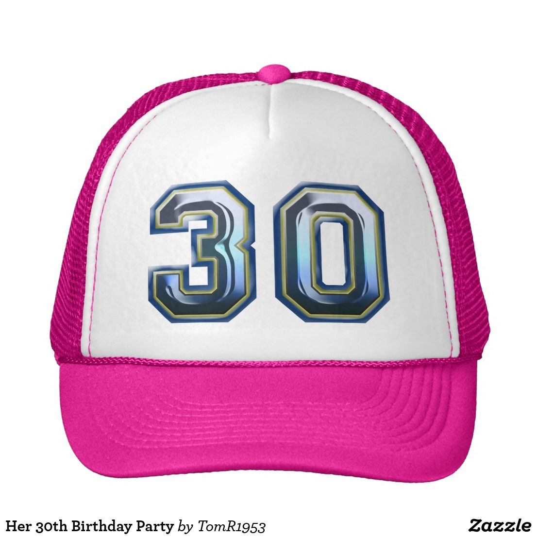 Her 30th Birthday Party Trucker Hat Funny Cards Parties Hats
