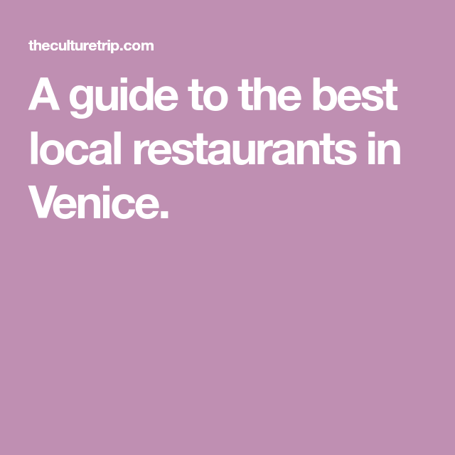 The Best Local Restaurants In Venice Italy In 2019 Food