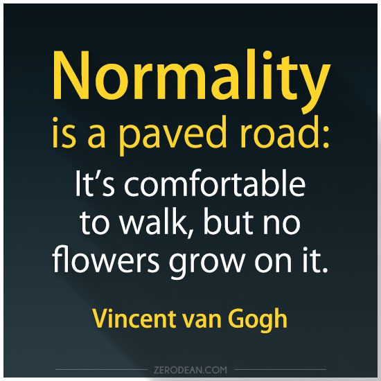 'Normality is a paved road'