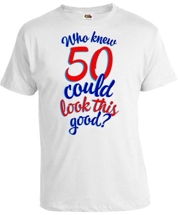 50th Birthday Gifts T Shirt Gift Ideas For Him Her Who Knew 50 Coul