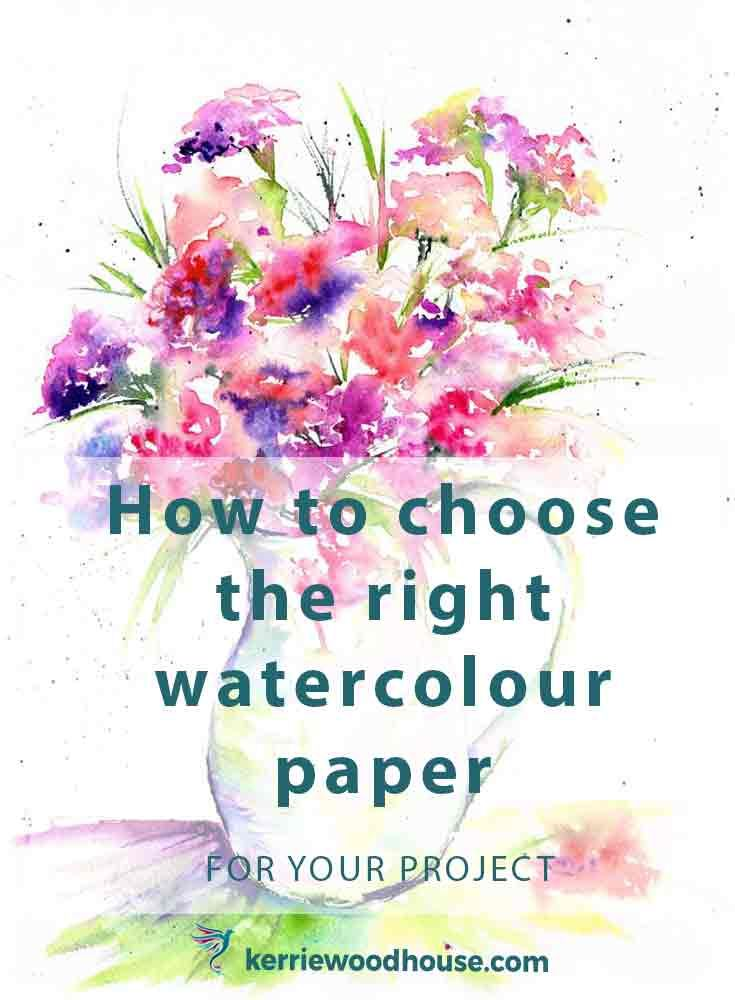 Which Watercolour Paper Should You Choose Watercolor Paintings