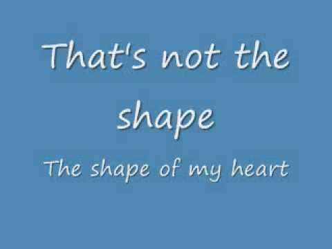 Shape Of My Heart Lyrics Sting They Think They Know But Are Clueless To All That I Am Ever Was And Ever Will Be I Found Lyrics Like This Song Lyrics