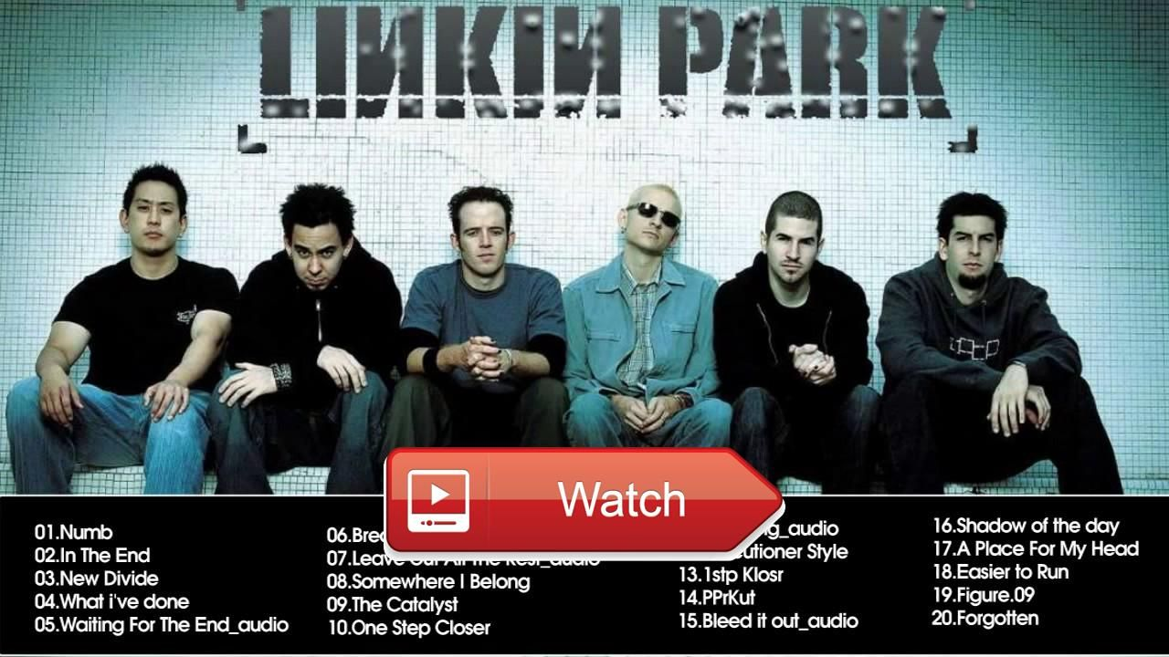 Linkin Park Greatest Hits Playlist Best Of Linkin Park Songs