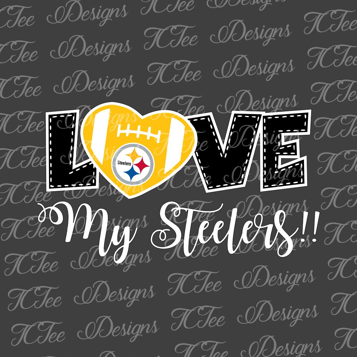 Love My Steelers Pittsburgh Steelers Football SVG File