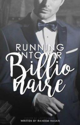 Running Into Mr  Billionaire   Wattpad and books to read